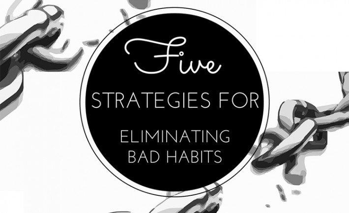 Strategies_for_Eliminating_Bad_Habits