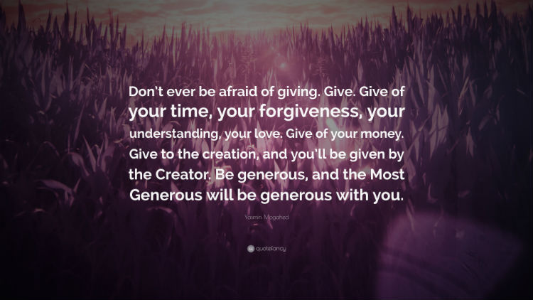388550-Yasmin-Mogahed-Quote-Don-t-ever-be-afraid-of-giving-Give-Give-of
